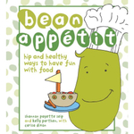 Bean Appetit, Hip and Healthy Ways to Have Fun with Food Hardcover Cookbook
