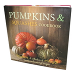 Pumpkins and Squashes: A Collection of Heart and Seasonal Recipes Hardcover Cookbook
