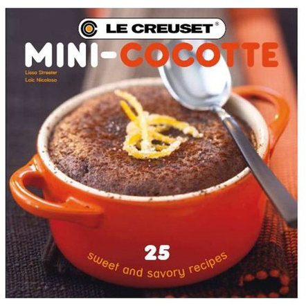 Le Creuset Mini Cocotte 25 Sweet and Savory Recipes Cookbook