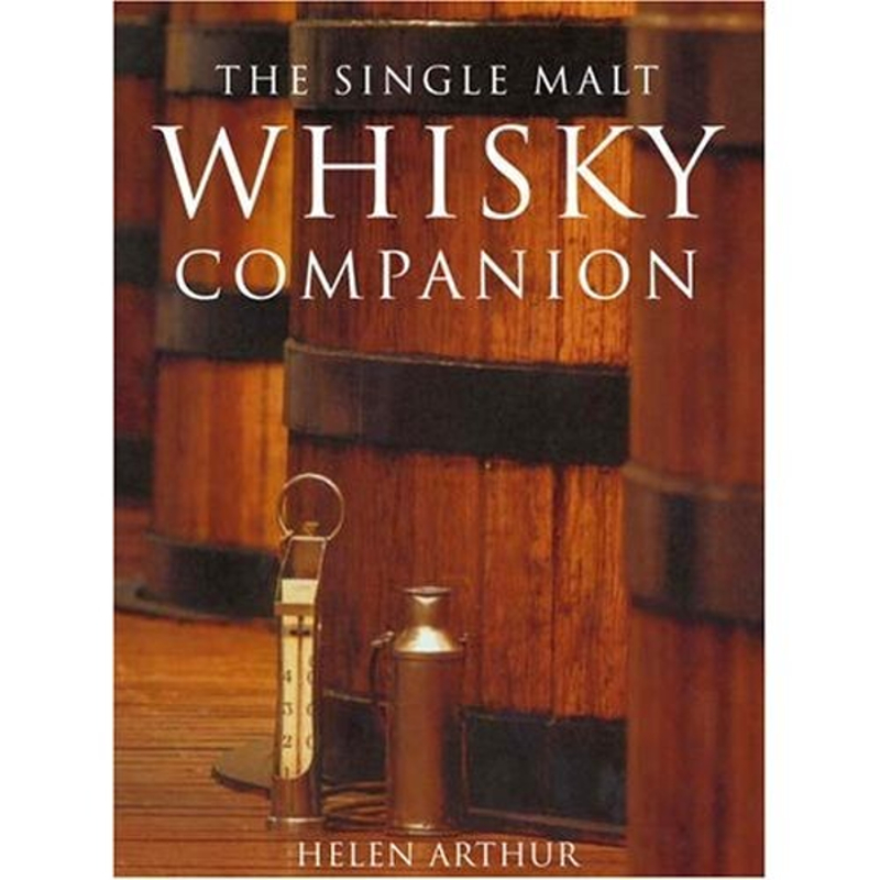The Single Malt Whisky Companion Hardcover Book by Helen Arthur