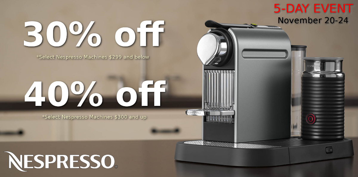30-40% off Nespresso Machine Sale