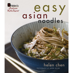 Helen Chen's Easy Asian Noodles Full Color Hardcover Cookbook
