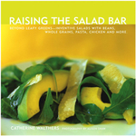 Raising the Salad Bar: Beyond Leafy Greens Paperback Cookbook