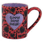 Our Name is Mud Gimme Some Sugar! Ceramic Coffee Mug