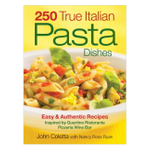 250 True Italian Pasta Dishes: Easy and Authentic Recipes Paperback Book by John Coletta and Nancy Ross Ryan