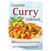 Complete Curry Cookbook: 250 Recipes from Around the World Paperback Book by Byron Ayanoglu and Jennifer MacKenzie