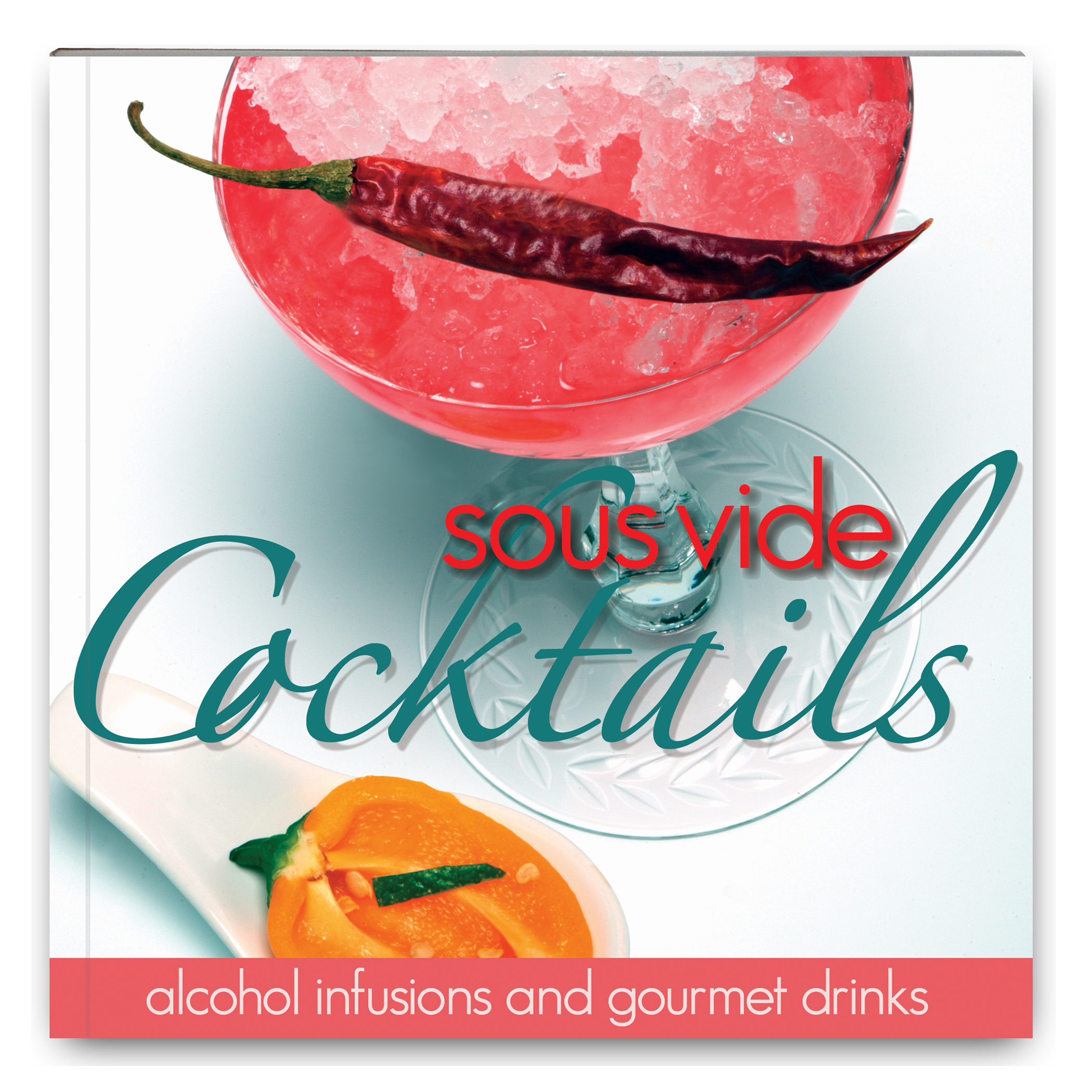 SousVide Cocktails Cookbook