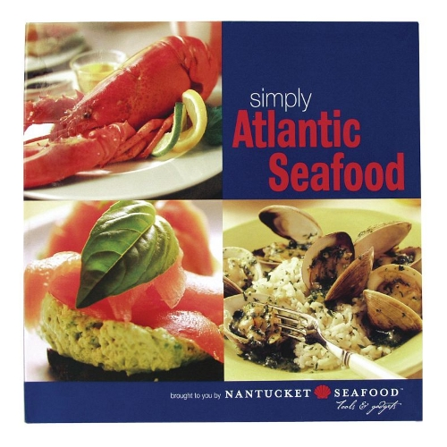 Nantucket Simply Atlantic Seafood Cookbook